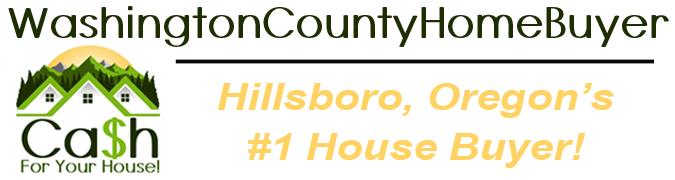 We Buy Hillsboro Oregon Houses